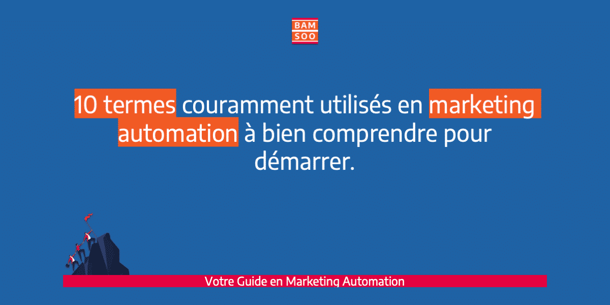 B.A.-BA du marketing automation, le jargon expliqué