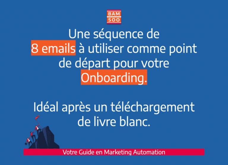 Marketing Automation : Bases simplifiées d'un onboarding B2B efficace - Séquence de 8 emails